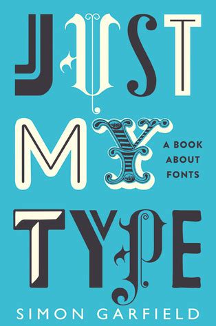 type  book  fonts  simon garfield reviews discussion bookclubs lists