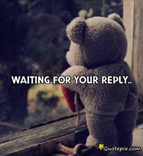 waiting reply quotes image quotes  hippoquotescom