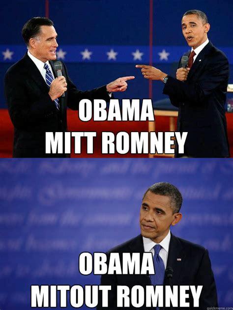 Romney Meme - obama mitt romney obama mitout romney obama mitout romney quickmeme