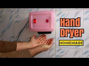 How to Make a Hand Dryer - Homemade - YouTube
