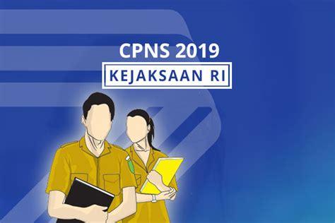 Contoh Surat Lamaran Kerja Cpns Kejaksaan Tinggi by Kuota Formasi Cpns Tahun 2019 Kejaksaan Ri Lowongan