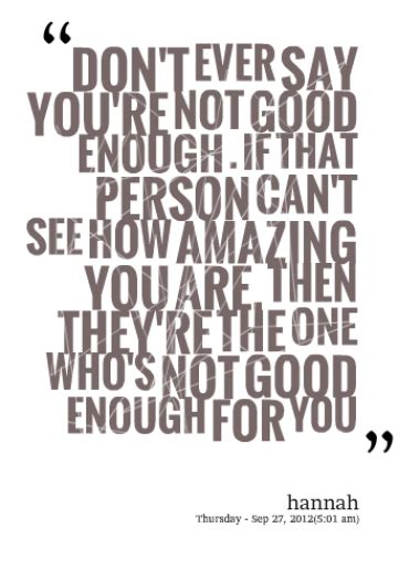 You Are Not Good Enough Quotes