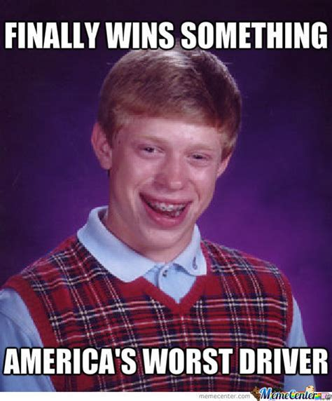Bad Driver Memes Bad Driver By Manutd Forever Meme Center