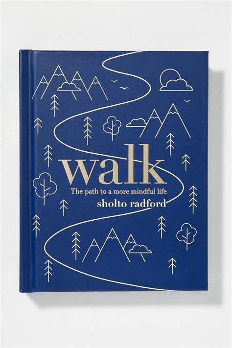 What more can one ask for: Walk:The Path to a Slower Minimal Life. Beautiful Coffee Table Books, Minimalism Books,