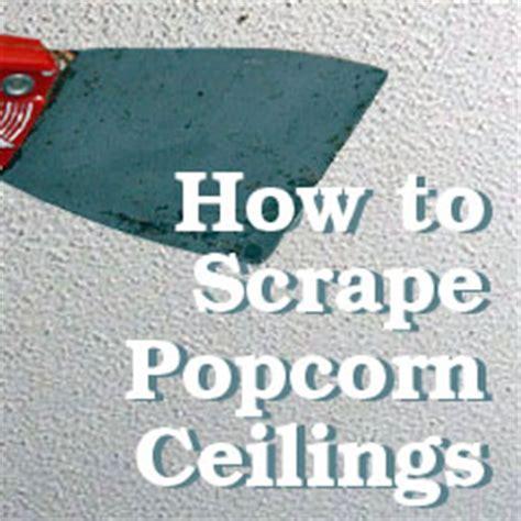 scraping   popcorn ceilings   messy job
