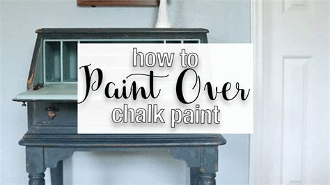 How To Paint Over Chalk Paint  Lost & Found