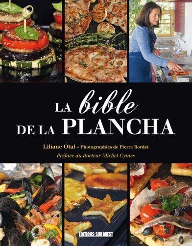 cuisine plancha recette la bible de plancha plancha la cuisine du soleil