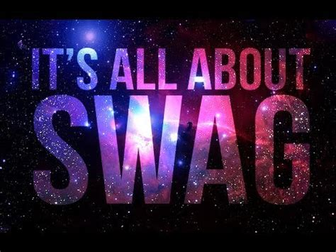 It's All About The Swag! Youtube