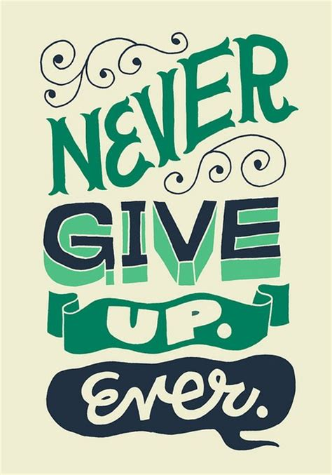 Never Give Up Inspirational Quotes Quotesgram. Movie Quotes Love. You Need Quotes. Bible Quotes About Personal Strength. Nature Quotes Life Of Pi. Birthday Quotes And Wishes. Quotes About Love And Strength From The Bible. Good Quotes In The Crucible. Christmas Quotes N Wishes