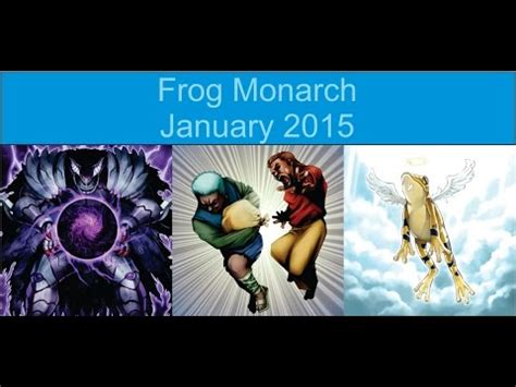 Frog Monarch Deck September 2014 by Yu Gi Oh Frog Monarch Deck Profile January 2015