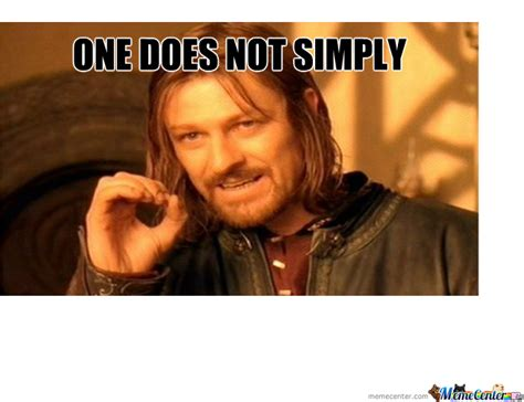 One Does Not Simply (blank) By Bart696969  Meme Center