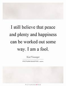 I Still Believe... Peace And Plenty Quotes