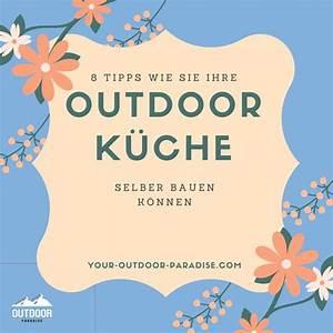Küchen Selber Bauen : wie kann ich eine outdoor k che selber bauen und worauf ~ Watch28wear.com Haus und Dekorationen