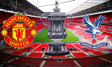 Manchester United vs Crystal Palace FA Cup Final ...