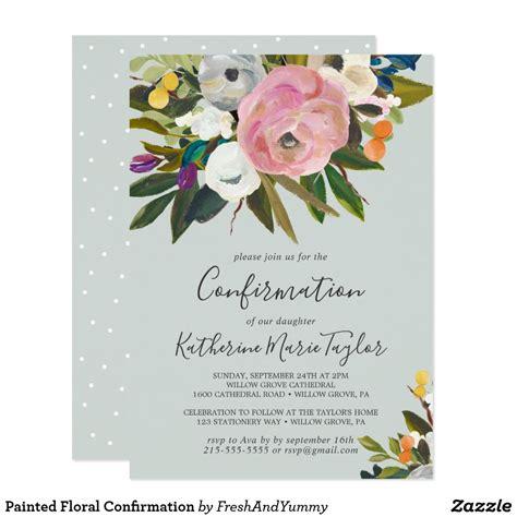 Painted Floral Confirmation Invitation Zazzle com