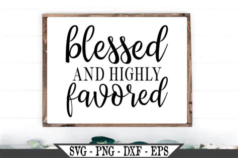 Blessed and Highly Favored SVG