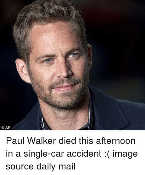 My Sister Died In A Car Accident Meme - paul walker closed casket images diagram writing sle ideas and guide