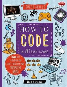 How To Code In 10 Easy Lessons  Hardcover
