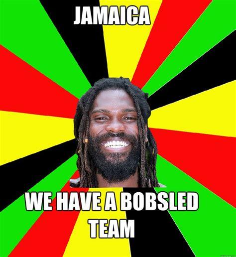 Jamaican Memes - jamaica we have a bobsled team jamaican man quickmeme