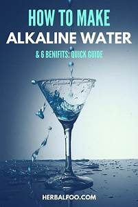 How To Make Alkaline Water And 6 Benifits Quick Guide