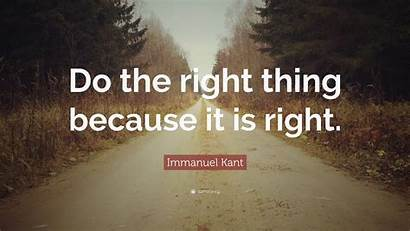 Right Thing Kant Immanuel Because Quote Theory