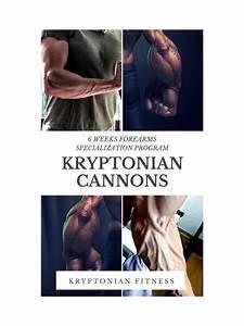 Kryptonian Cannons 6 Weeks Forearms Specialization Program Pdf