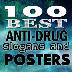 anti drug slogans posters  quotes campaign