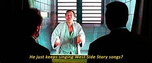 He just keeps singing West Side Story songs? | MOVIE QUOTES