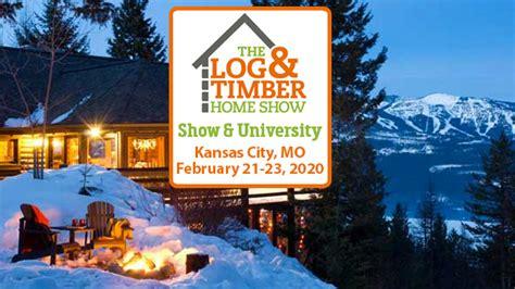 kansas city mo log timber home show feb