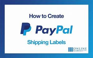 how to create paypalr shipping labels onlinelabelscom With create shipping label online