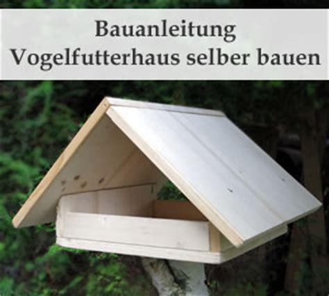 vogelfutterhaus selber machen vogelfutterhaus selber bauen bauanleitung
