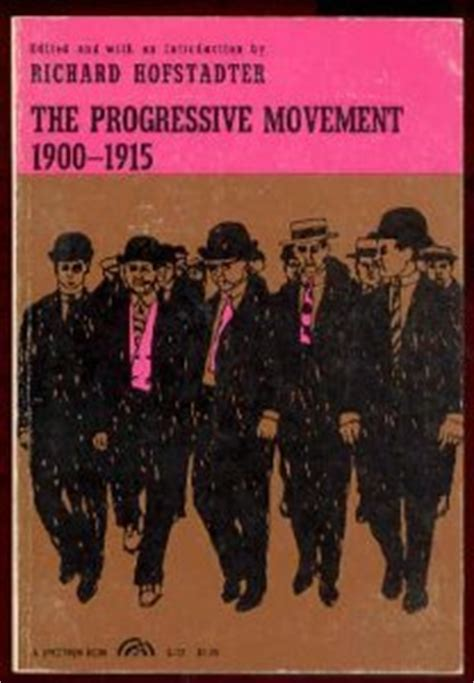 As Activism June Jordans Writings From The Progressive by The Progressive Movement 1900 1915 By Richard Hofstadter