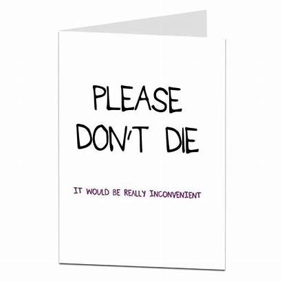 Soon Well Card Funny Please Die Don