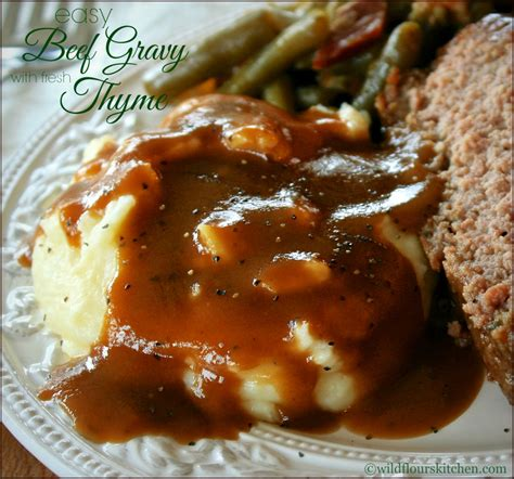 how to make gravy from beef drippings easy beef gravy with fresh thyme wildflour s cottage kitchen