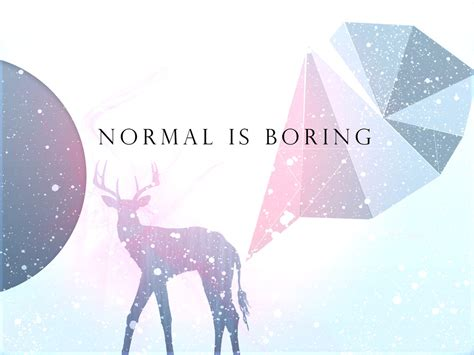 normal is boring normal is boring by mdjf on deviantart