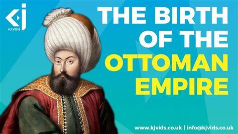 ottoman empire osman osman gazi and the birth of the ottoman empire kj