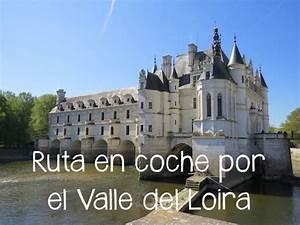 Ruta en coche por los Castillos del Loira Guía completa