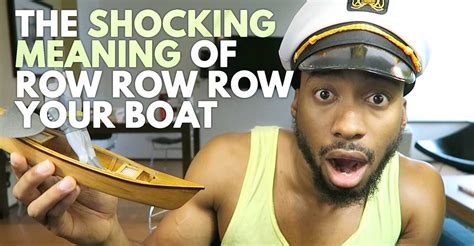 Row Your Boat Song Meaning this guy just revealed the hidden meaning of row row