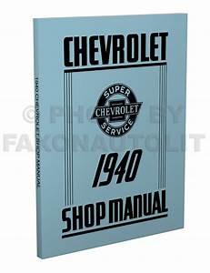 1940 Chevrolet Repair Shop Manual Original