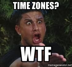 time zones wtf pauly jersey shore mtv meme generator
