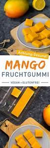 Gesunde Süßigkeiten Selber Machen : mango fruchtgummi zuckerfrei und vegan machen mango dessert und einfacher nachtisch ~ Frokenaadalensverden.com Haus und Dekorationen