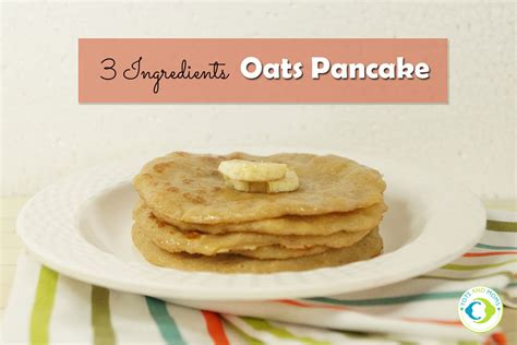 3 Ingredients Oats Pancake For Babies Toddlers Kids