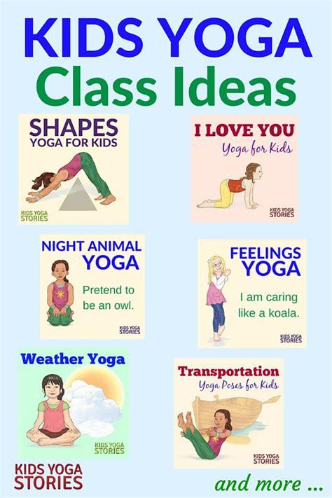 fun kids yoga class ideas kids yoga stories yoga books
