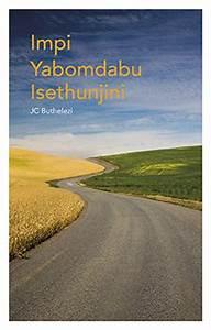 Impi Yabomdabu Isethunjini Grade 12 Home Language Novel