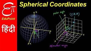 Spherical Coordinate System  U2605 Video In Hindi  U2605 Edupoint