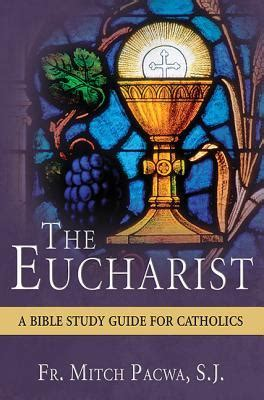 The Eucharist A Bible Study For Catholics By Mitch Pacwa. Ends Signs. Label Signs Of Stroke. Accident Signs. Marquee Light Signs Of Stroke. School Clinic Signs. Inflammable Signs. Eps Signs Of Stroke. Happy Signs Of Stroke