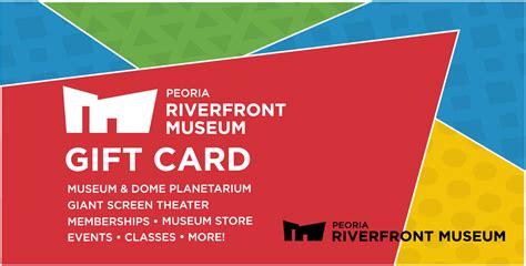 plan  visit museum gift cards peoria riverfront museum