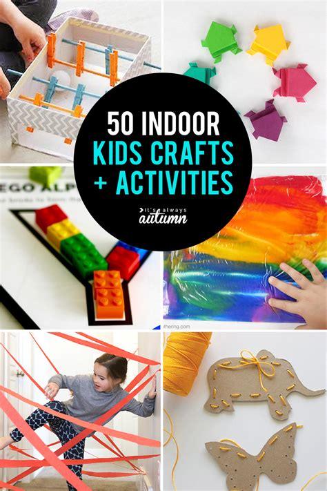 50 Best Indoor Activities For Kids  It's Always Autumn