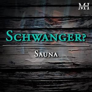 Schwanger In Die Sauna : schwanger in die sauna gut oder schlecht meine ~ Frokenaadalensverden.com Haus und Dekorationen