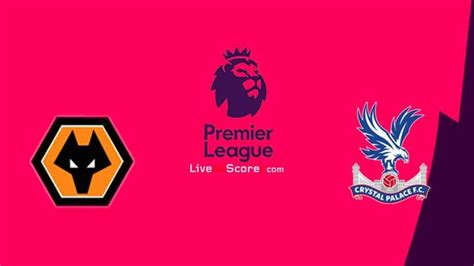 Wolves vs Crystal Palace Preview and Prediction Live ...